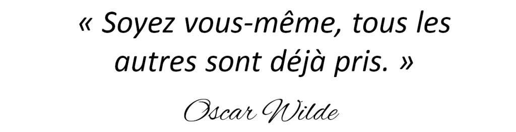 """Citation d'Oscar Wilde : """" Soyez vous-même, tous les autres sont déjà pris""""."""